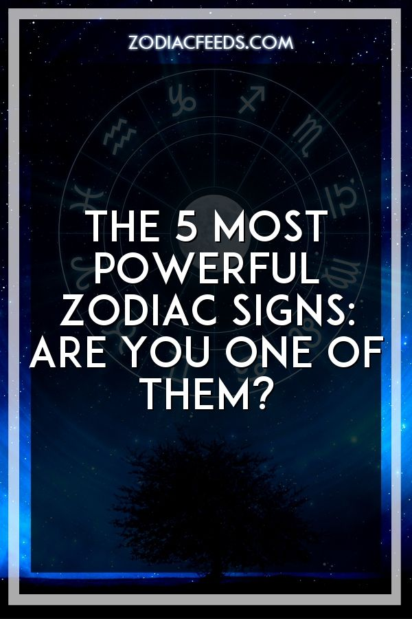 Which zodiac signs is the most powerful astrology