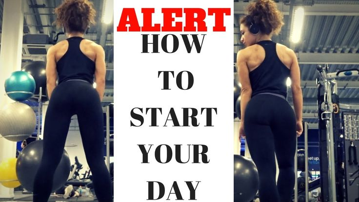 ALERT - HOW TO START YOUR DAY + LEG WORKOUT FOR BEGINNERS + POSING