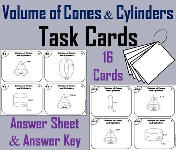 Volume of Cones and Cylinders: These task cards are a great way for students to have fun while they practice their skills with calculating volume of cylinders and cones.  Step-by-Step answers are provided for each question.Important: If you enjoyed this product, check out my other Math Task Cards:Grades 1-3: Get all 18 (35% OFF) in the Bundle!