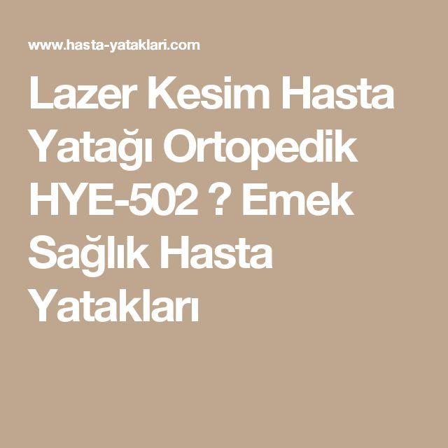 Lazer Kesim Hasta Yatağı Ortopedik HYE-502 ⋆ Emek Sağlık Hasta Yatakları