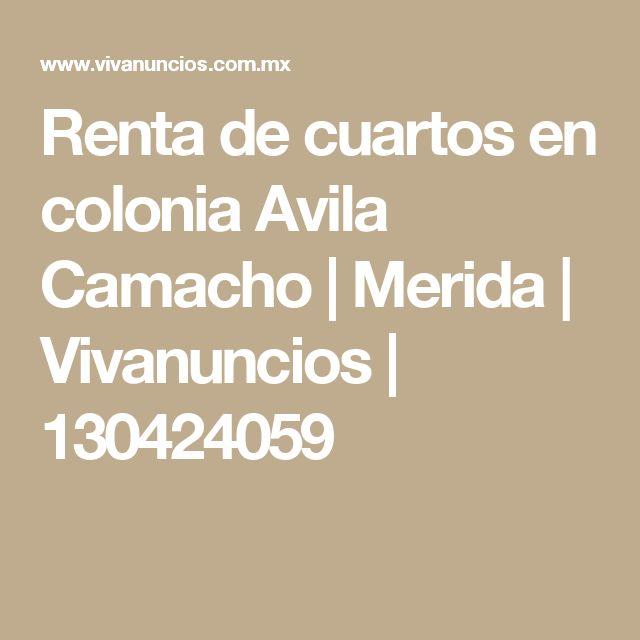 Renta de cuartos en colonia Avila Camacho | Merida | Vivanuncios | 130424059
