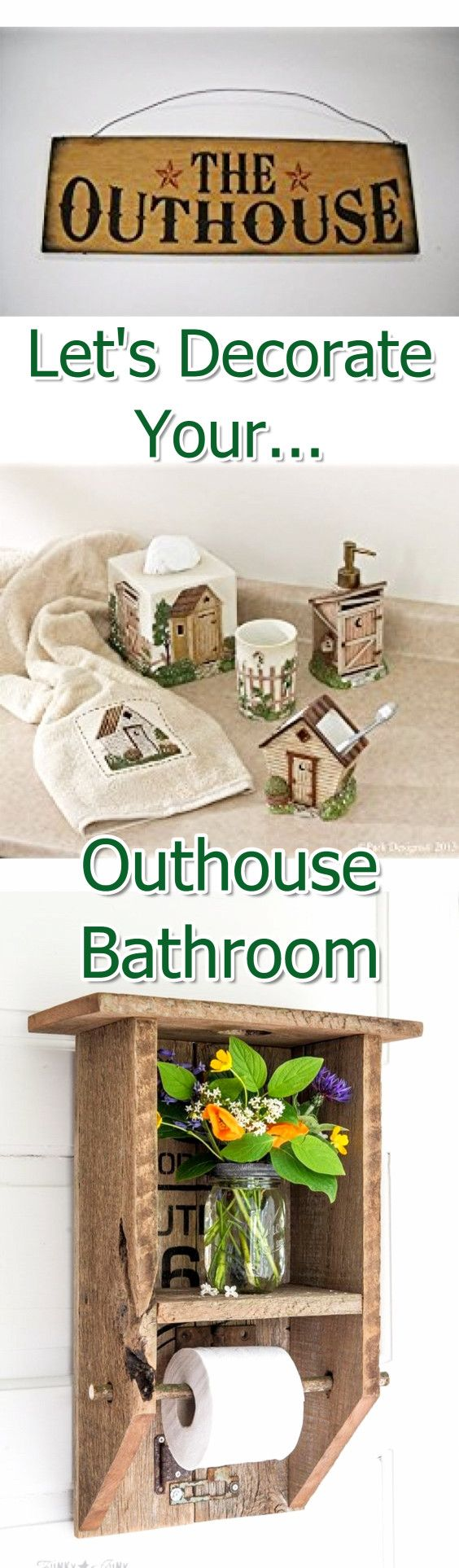 I've always wanted to decorate our guest bathroom like an outhouse! These are great ideas!