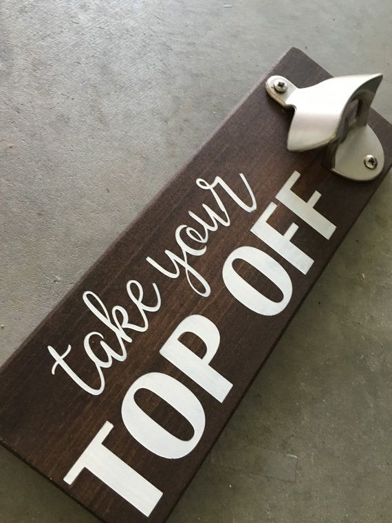 A cute and funny little sign for the men in your life. A great Fathers Day gift, birthday gift or house warming gift. The beer bottle opener is