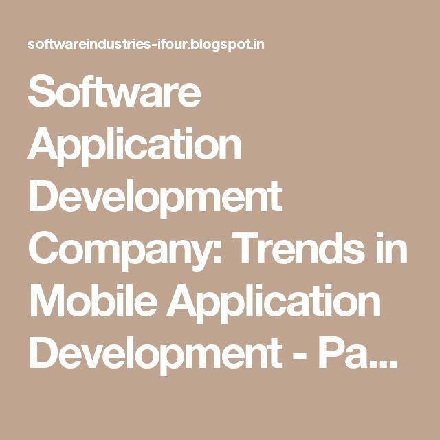 Software Application Development Company: Trends in Mobile Application Development - Part 1 #E-commerceSolutionProvider #SoftwareDevelopmentCompanyIndia #ASP.NETCompanyIndia