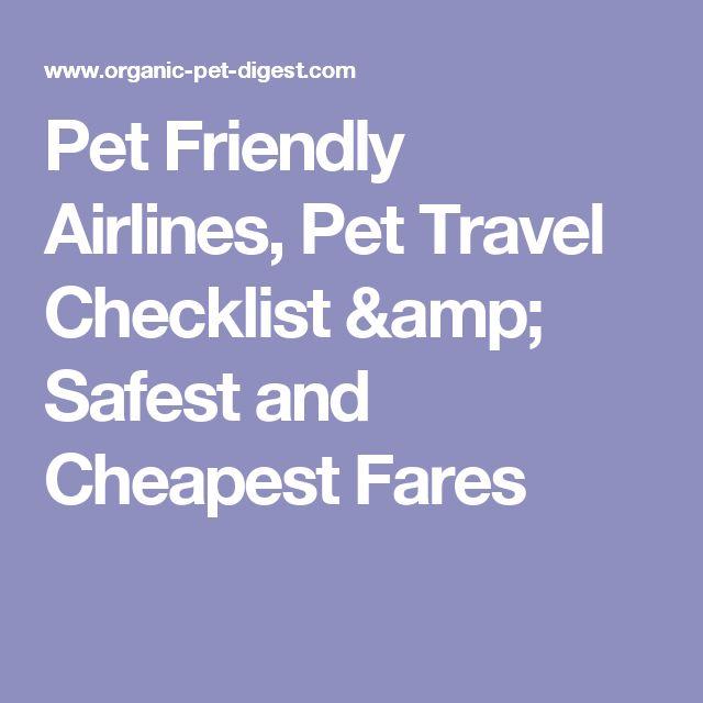 Pet Friendly Airlines, Pet Travel Checklist & Safest and Cheapest Fares