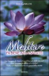 Meditare fa Bene alla Salute - Libro