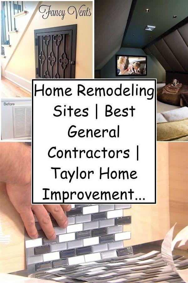 Home Remodeling Sites Best General Contractors Taylor Home Improvement In 2020 Home Remodeling Home Improvement Remodel