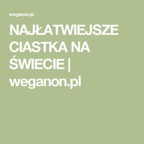 NAJŁATWIEJSZE CIASTKA NA ŚWIECIE | weganon.pl
