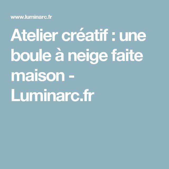 Atelier créatif : une boule à neige faite maison - Luminarc.fr