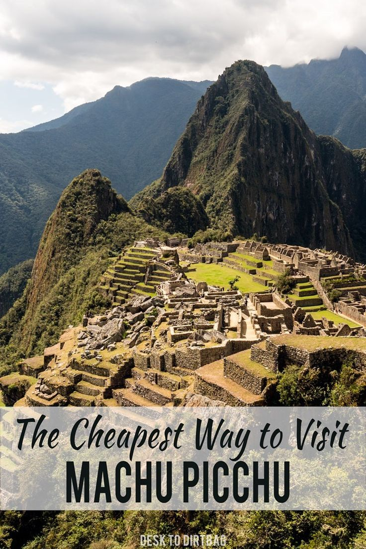 Most people think it will cost them an arm and a leg to visit Machu Picchu or that they will have to join some tour group. But there are alternatives...