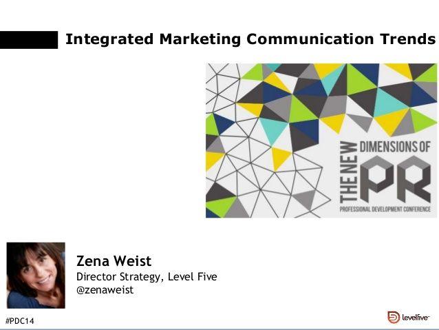 Integrated Marketing Communications Trends - PRSA Nebraska by Zena Weist via slideshare