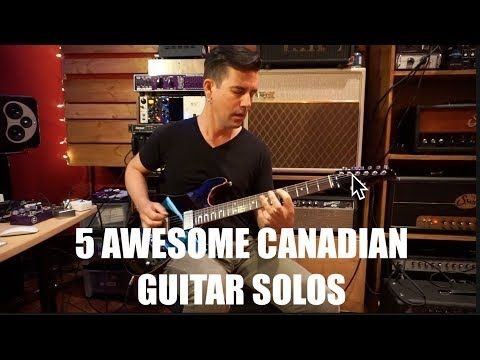 5 AWESOME CANADIAN GUITAR SOLOS