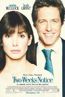 Two Weeks Notice... such a quirky romance. Hugh Grant & Sandra Bullock were soo cute together.