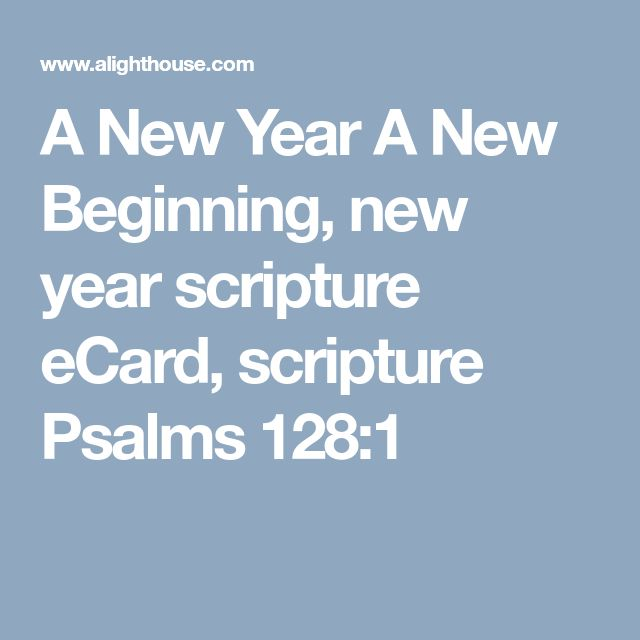 A New Year A New Beginning, new year scripture eCard, scripture Psalms 128:1