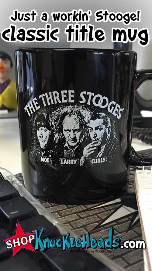 The Three Stooges Classic Opening Credits Mug. Buy Now on Shopknuckleheads.com $11.99