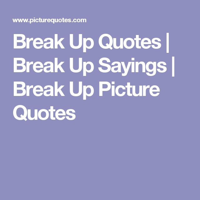 Sad Quotes About Love: Best 25+ Breaking Up Quotes Ideas On Pinterest