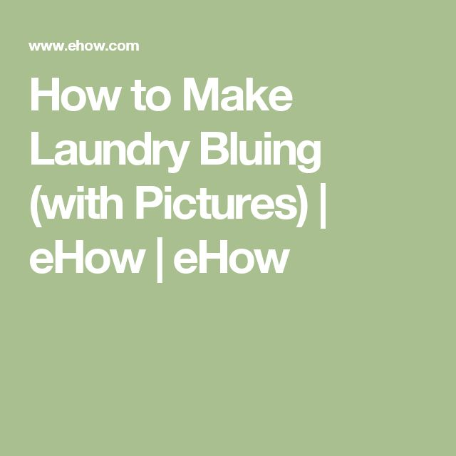 How to Make Laundry Bluing (with Pictures) | eHow | eHow