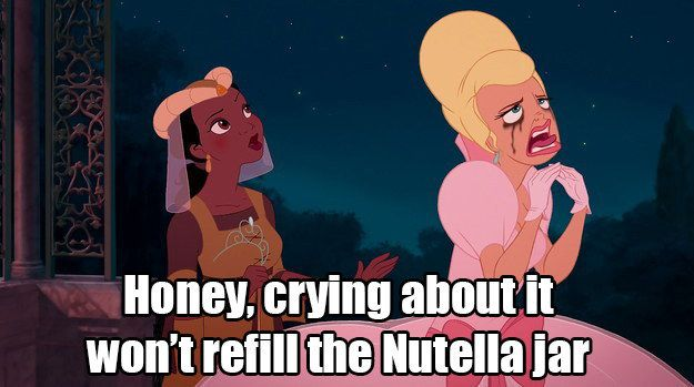 Words of wisdom. | 17 Pictures Disney And Nutella Lovers Will Think Are Hilarious