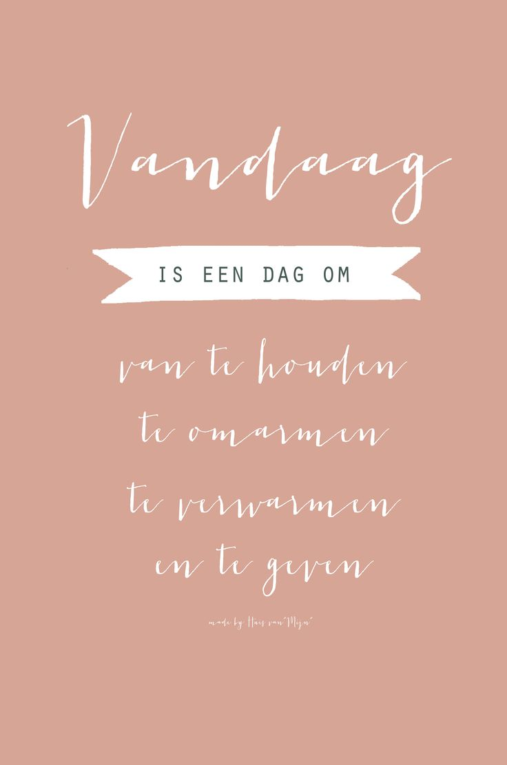 """Vandaag is een dag, Quotes, Vandaag, design by Huis van """"Mijn"""""""