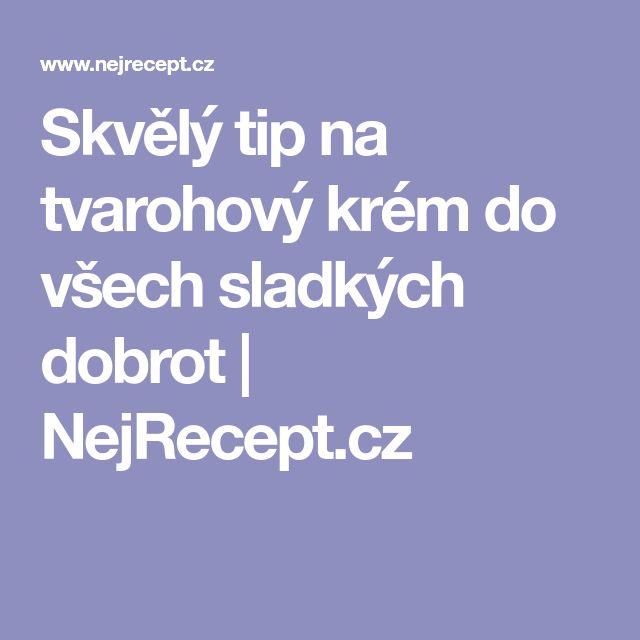 Skvělý tip na tvarohový krém do všech sladkých dobrot | NejRecept.cz