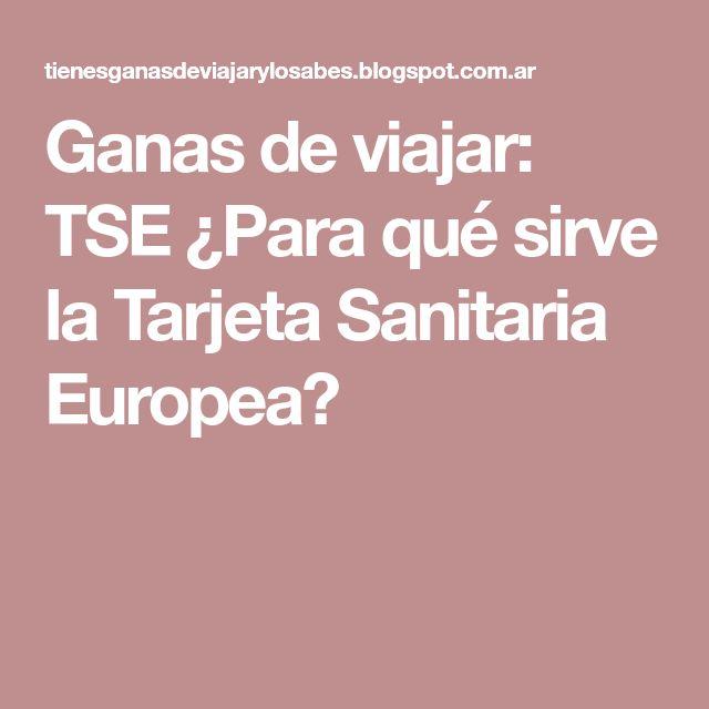 Ganas de viajar: TSE ¿Para qué sirve la Tarjeta Sanitaria Europea?