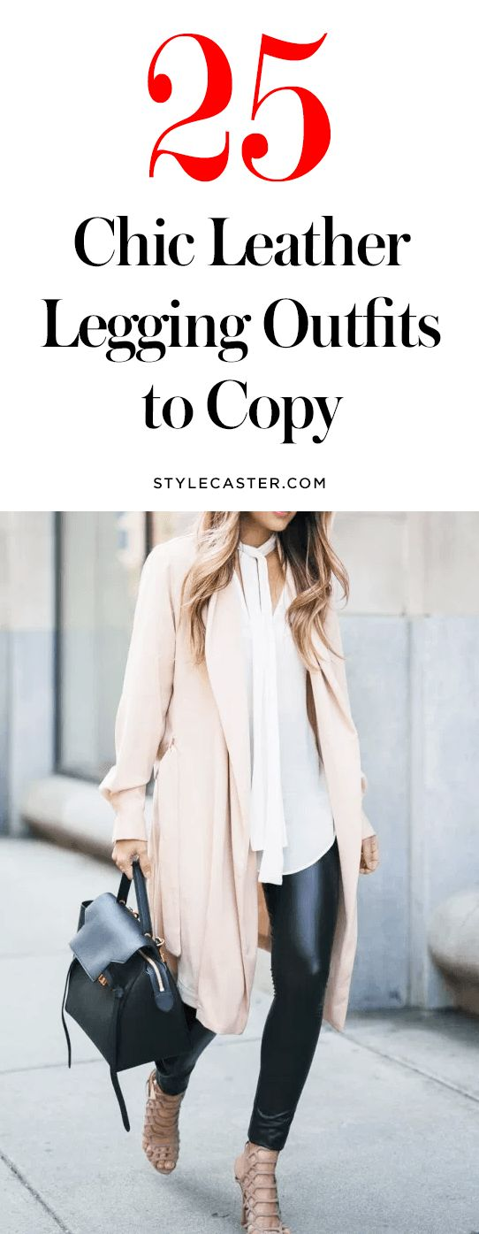 25 Chic Leather Leggings Outfit Ideas to Copy Year-Round | Steal these blogger street style looks | @stylecaster