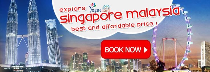 Malaysia And Singapore Packages – Book Malaysia And Singapore