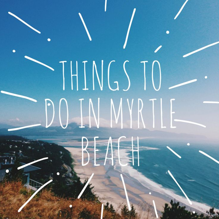 Things To Do In Myrtle Beach Sc And Things To Do On Pinterest