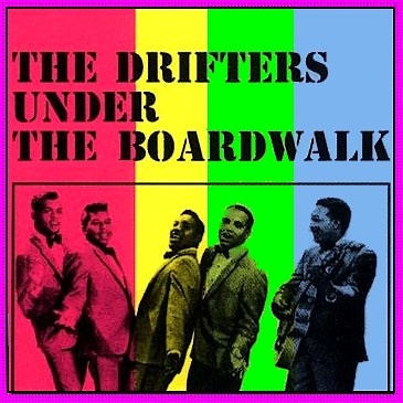 Under the Boardwalk -- by the Drifters -- Classic Rock - Pop from the 60s