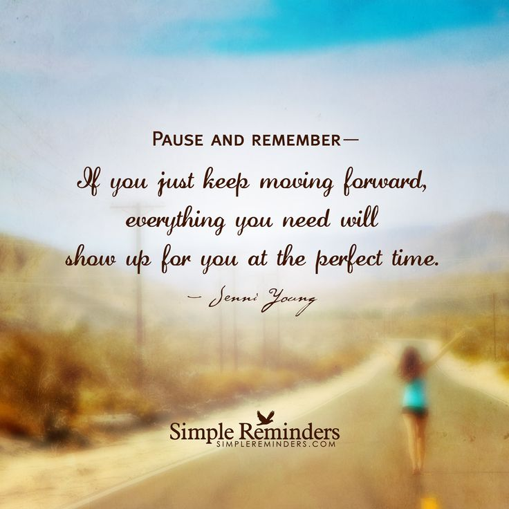 Pause And Remember— If You Just Keep Moving Forward