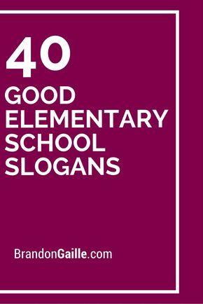 40 Good Elementary School Slogans