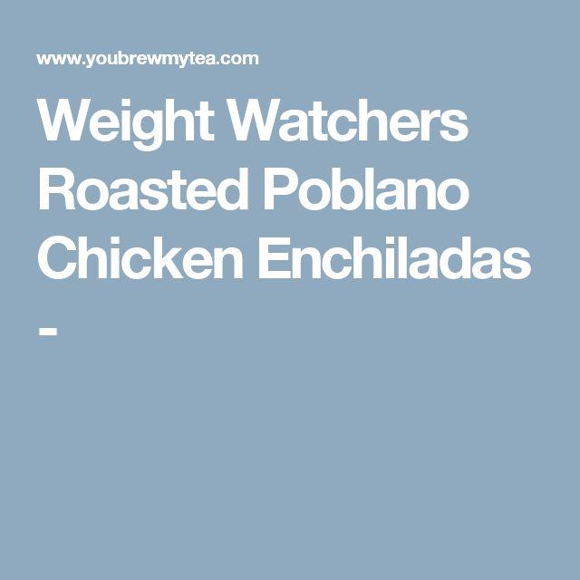 Weight Watchers Roasted Poblano Chicken Enchiladas -
