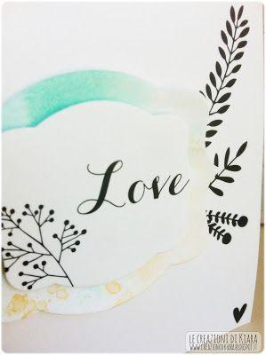 Le Creazioni di Kiara: CARD - Love with rub-ons
