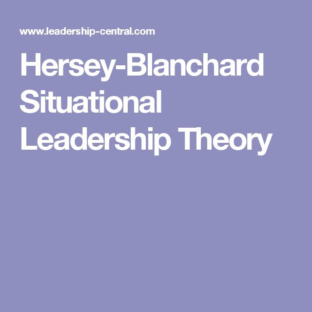 a report on the popular leadership model the hersey blanchard situational theory Hersey-blanchard theory and leadership style analysis  table 1 hersey blanchard situational leadership model  with the help of hersey-blanchard theory, we can .