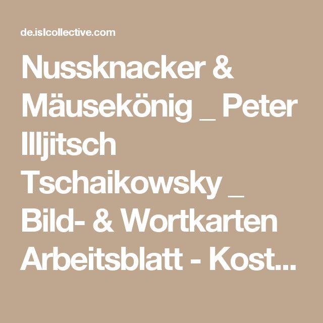 Nussknacker & Mäusekönig _ Peter Illjitsch Tschaikowsky _ Bild- & Wortkarten Arbeitsblatt - Kostenlose DAF Arbeitsblätter