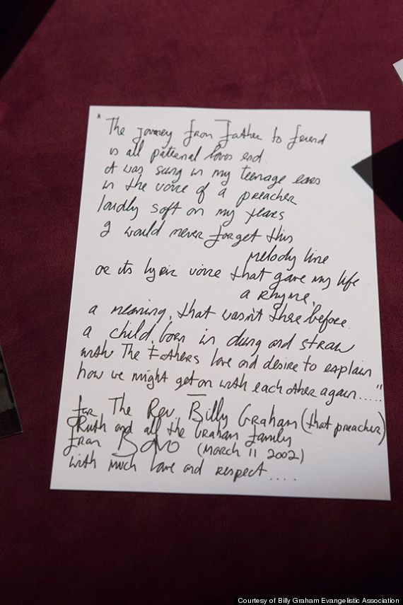 """Picture of the poem Bono wrote for Billy Graham which is on display at the Billy Graham Library in North Carolina. It refers to """"the voice of a preacher/loudly soft on my tears"""" which was the """"lyric voice that gave my life/A Rhyme/a meaning that wasn't there before."""""""