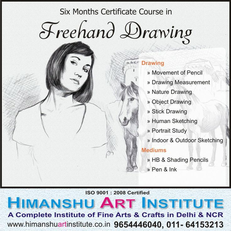 """""""6 MONTHS CERTIFICATE COURSE IN FREEHAND DRAWING"""" Course Content: Movement of Pencil, Drawing Measurement, Nature Drawing, Object Drawing, Stick Drawing, Human Sketching, Portrait Study, Indoor & Outdoor Sketching.   For more details call: 9654446040, 011-43557340  """