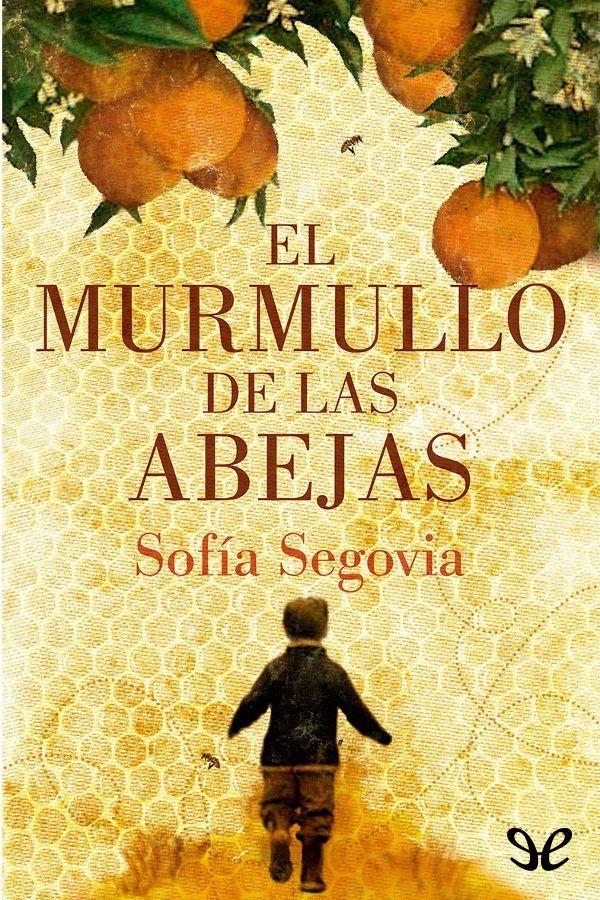 Descargar El Murmullo De Las Abejas Sofía Segovia En Pdf Libros Geniales Libros De Poesía Abejas Blog De Libros