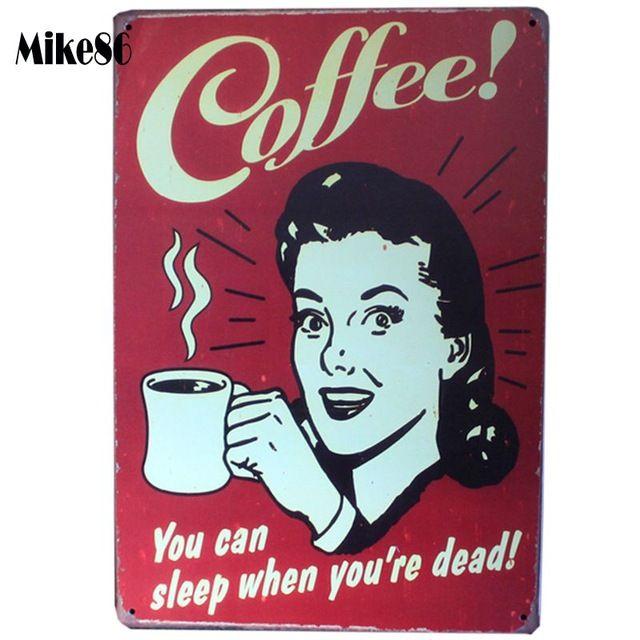 [Mike86] кофе Вы можете спать, когда вы мертвы ОЛОВО ВОЙТИ Настенная Живопись АРТ Металл Декор AA-233 заказ Смешивания 20*30 СМ