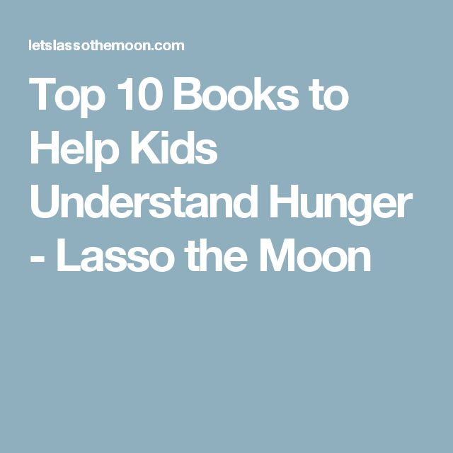 Top 10 Books to Help Kids Understand Hunger - Lasso the Moon
