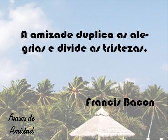 Frases de amistad en portugues de Francis Bacon