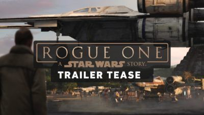 Rogue One: A Star Wars Story Trailer Tease Released