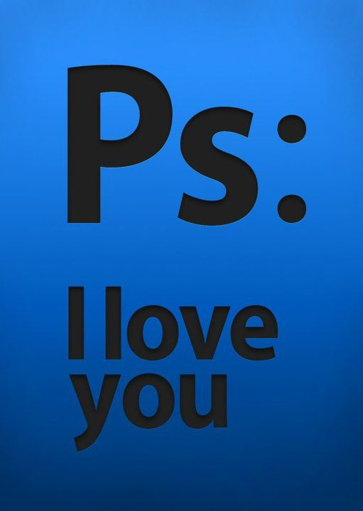 Photoshop I love you