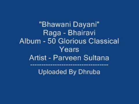 Bhawani Dayani by Begum Parveen Sultana (Patiala Gharana) One of the best vocals in the last 50 years of Hindustani classical music.