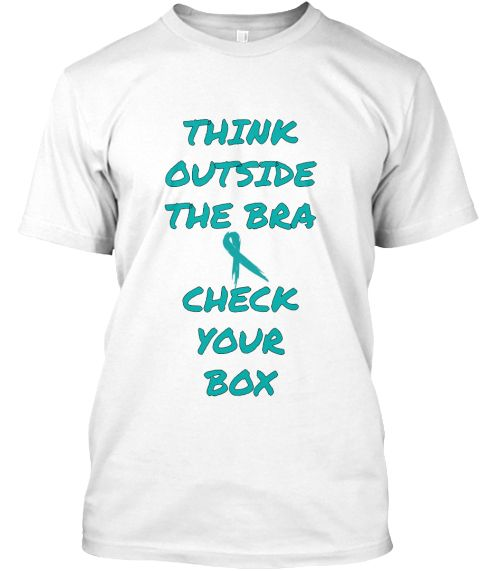 Think Outside The Bra Check Your Box White T-Shirt Front | Ovarian