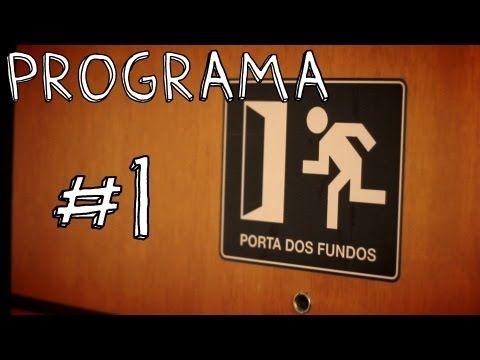 Esse é o primeiro programa da PORTA DOS FUNDOS.