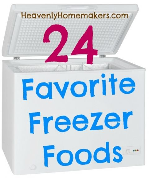 24 Favorite Freezer Food Recipes