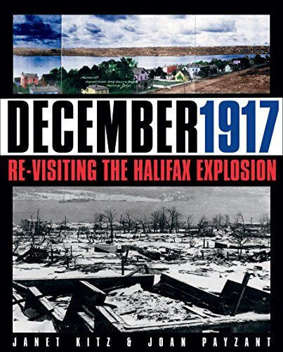 December 1917 is a photographic guide to the Halifax Explosion by noted local historians Janet Kitz and Joan Payzant. The authors profile locations in both Halifax and Dartmouth that were affected by the explosion, looking at the role of the explosion in the transformation of the two cities. Stories and anecdotes reveal the ways in which the explosion touched the lives of citizens, and original research brings to light new aspects of the explosion.