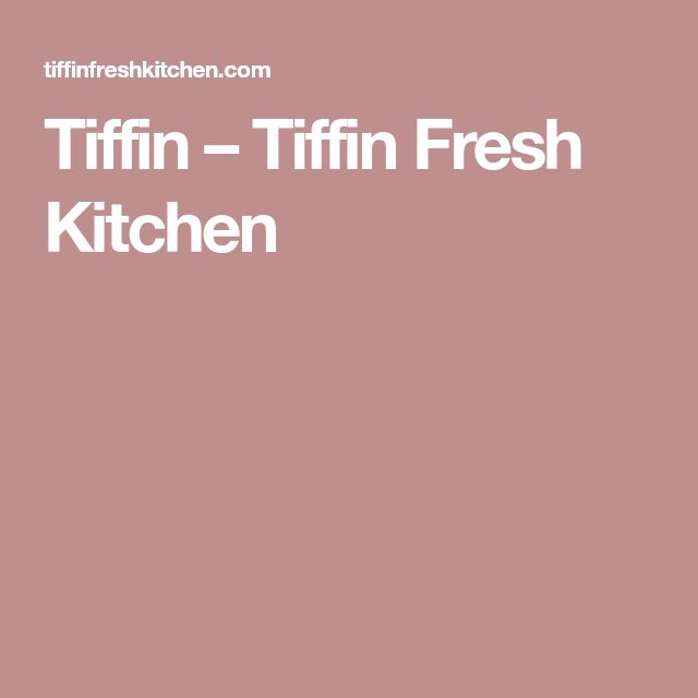 Tiffin – Tiffin Fresh Kitchen