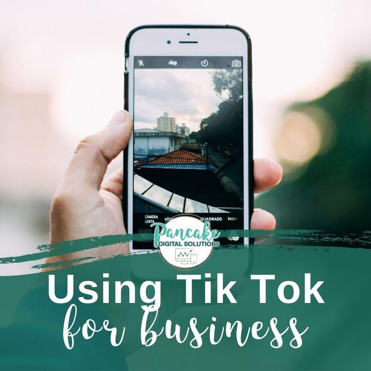 Using Tik Tok For Business Pancake Digital Solutions Marketing Method Successful Online Businesses Social Media Strategies